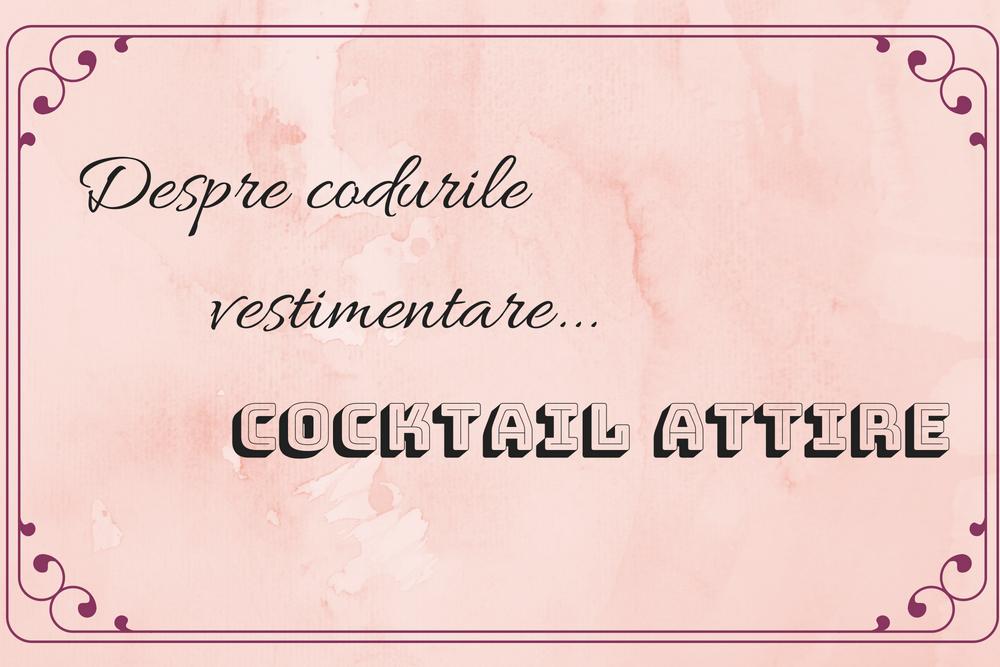 Despre codurile vestimentare - Cocktail Attire